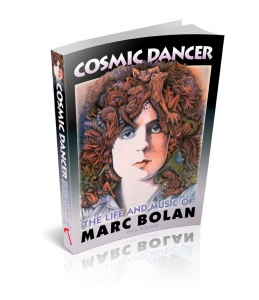 Cosmic Dancer – The Life and Music of Marc Bolan